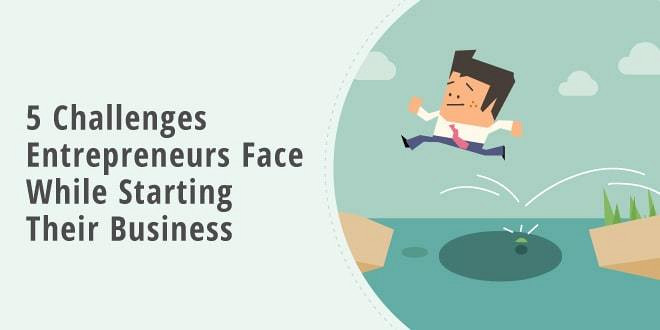 5-challenges-entrepreneurs-face-while-starting-their-business